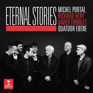 Eternal Stories: Quatuor Ebène & Michel Portal Product Image