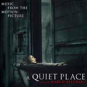 A Quiet Place - Music From The Motion Picture