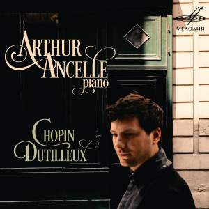 Arthur Ancelle plays Chopin & Dutilleux Product Image