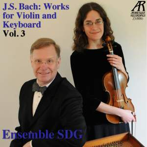 J.S. Bach: Works for Violin and Keyboard, Vol. 3