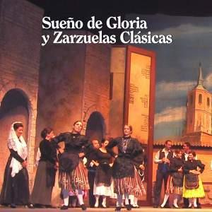 Sueño de Gloria y Zarzuelas Clásicas