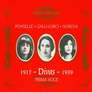 Divas: Ponselle, Galli-Curci & Eidé Norena