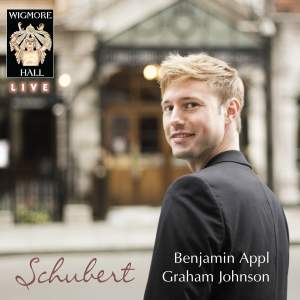 Schubert: Benjamin Appl & Graham Johnson