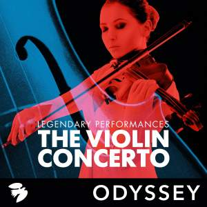 The Violin Concerto: Legendary Performances