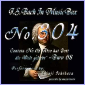 Cantata No. 68, ''Also hat Gott die Welt geliebt'', BWV 68