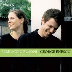 Busoni: Sonata for Piano & Violin No. 2 - Enescu: Sonata for Violin & Piano No. 3