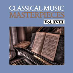 Classical Music Masterpieces, Vol. XVIII