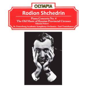 Rodion Shchedrin: Piano Concerto No. 4 & The Old Music of Russian Provincial Circuses
