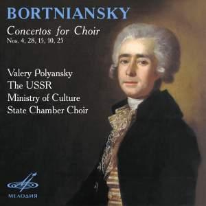 Bortniansky: Concertos for Choir Nos. 4, 28, 15, 10, 25