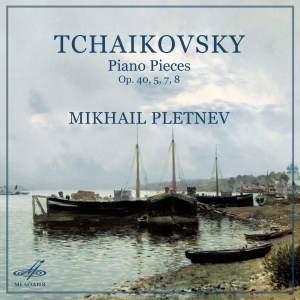 Tchaikovsky: Piano Pieces, Op. 40, 5, 7, 8