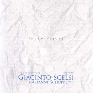 The Art Song Of Giacinto Scelsi: Incantations