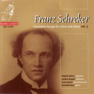 Franz Schreker - Complete Songs For Voice And Piano Vol. 2