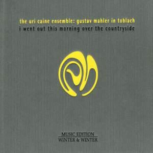 Uri Caine Ensemble: Gustav Mahler In Toblach