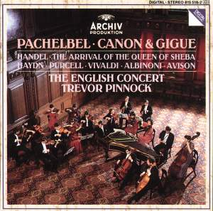 Pachelbel: Canon & Gigue, Handel: Arrival of the Queen of Sheba & other Baroque works