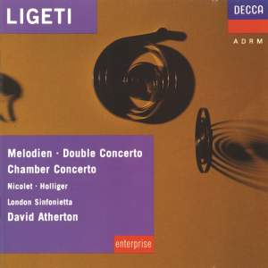 Ligeti: Melodien, Double Concerto, Chamber Concerto etc.