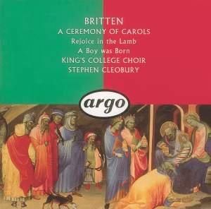 Britten: A Ceremony of Carols, Rejoice in the Lamb & A Boy Was Born
