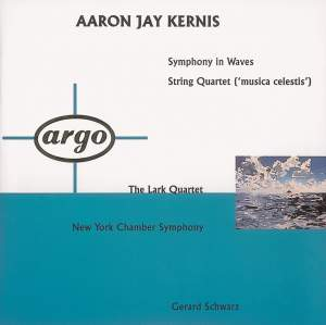 Kernis: Symphony In Waves & String Quartet 'Musica Celestis'