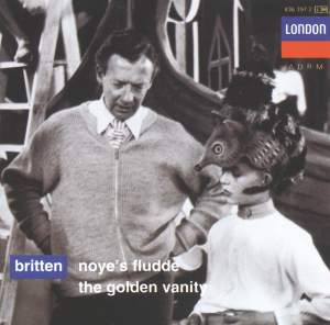Britten: Noye's Fludde and The Golden Vanity