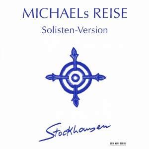 Stockhausen: Michaels Reise um die Erde (from Donnerstag aus Licht)