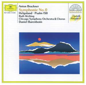 Bruckner: Symphony No. 0, Helgoland & Psalm 150