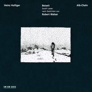 Holliger: Beiseit & Alb-Chehr