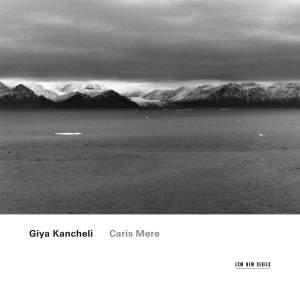 Giya Kancheli: Chamber Works