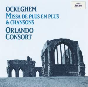 Ockeghem: Missa 'De Plus en Plus' & Chansons