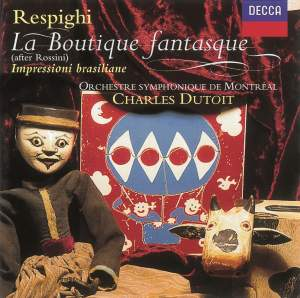 Respighi: La Boutique Fantasque, PP120, etc.
