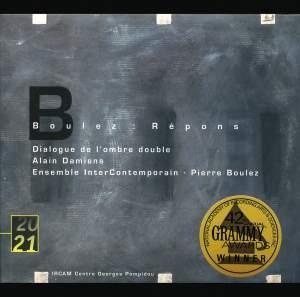 Boulez: Répons & Dialogue de L'Ombre Double