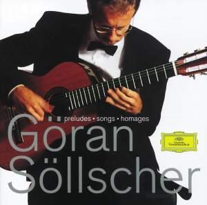 Göran Söllscher - Preludes&#x3B; Songs&#x3B; Homages