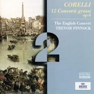 Corelli: Concerto grosso Op. 6 No. 1 in D major, etc.