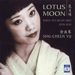 Lotus Moon – Chinese Folk and Art Songs, Opera Arias
