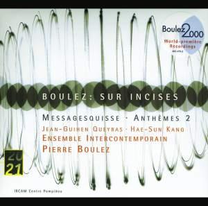 Boulez: Sur Incises, Messagesquisse and Anthèmes 2