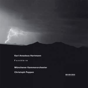 Hartmann: Concerto Funèbre, Symphony No. 4 & Chamber Concerto