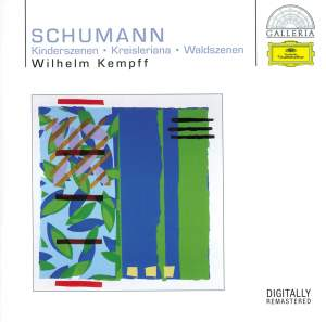 Schumann: Kreisleriana, Waldszenen & Kinderszenen