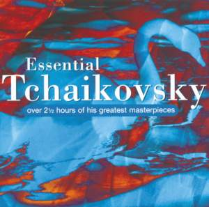 The Essential Tchaikovsky