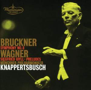 Bruckner: Symphony No. 8 & Wagner: Siegfried Idyll & Preludes