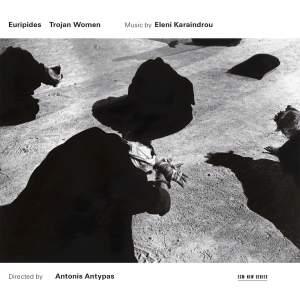 Karaindrou: Trojan Women