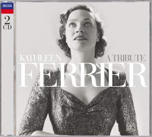 Kathleen Ferrier - A Tribute