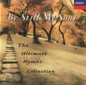 Be Still My Soul - The Ultimate Hymns Collection