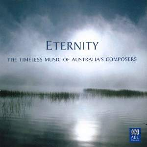 Eternity - The Timeless Music of Australia's Composers