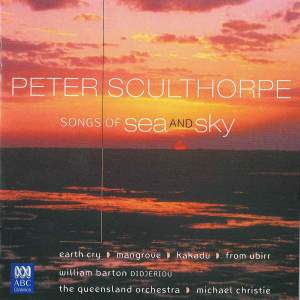 Peter Sculthorpe - Songs of Sea and Sky