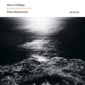 Heinz Holliger & Clara Schumann - Romancendres