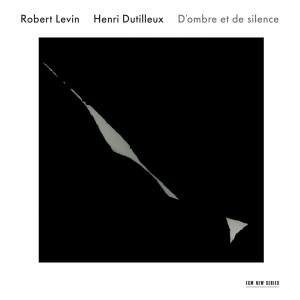 Henri Dutilleux: D'ombre et de silence