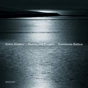Hymns & Prayers: Kancheli, Tickmayer & Franck