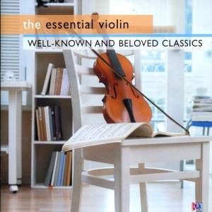 The Essential Violin: Well-Known & Beloved Classics