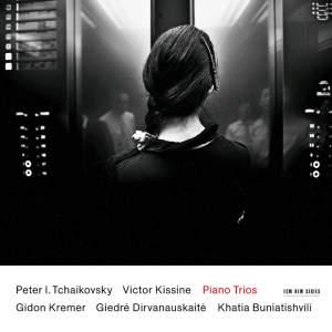 Tchaikovsky & Victor Kissine: Piano Trios