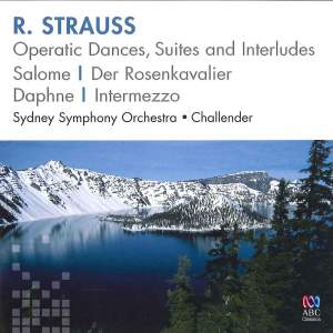 R Strauss: Operatic Dances & Suites & Interludes
