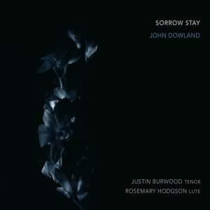 Dowland: Sorrow Stay