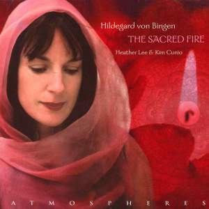 Hildegard von Bingen: The Sacred Fire